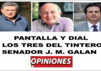 Pantalla y Dial Hozzman, Los Tres del Tintero Gardeazabal, Senador J.M.Galan (OPINIONES)