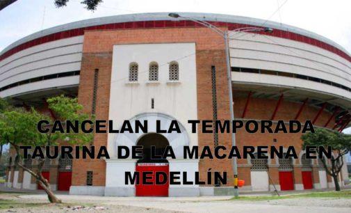 Cancelan la temporada taurina de La Macarena en Medellín