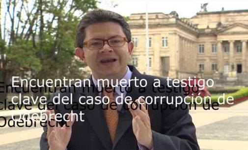Encuentran muerto a testigo clave del caso de corrupción de Odebrecht