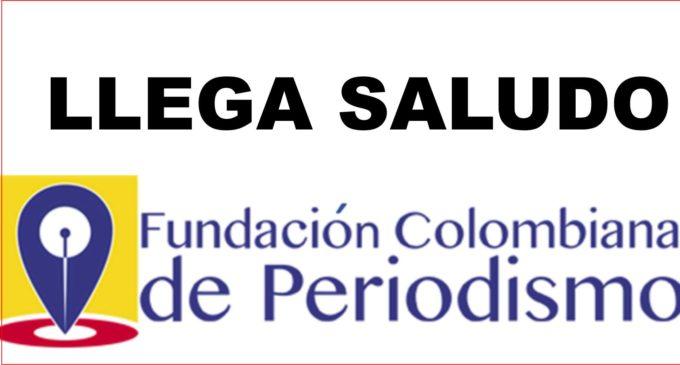 Llega saludo FUNDACION COLOMBIA DE PERIODISMO  Como fortalecer la credibilidad y el peso moral de una profesión