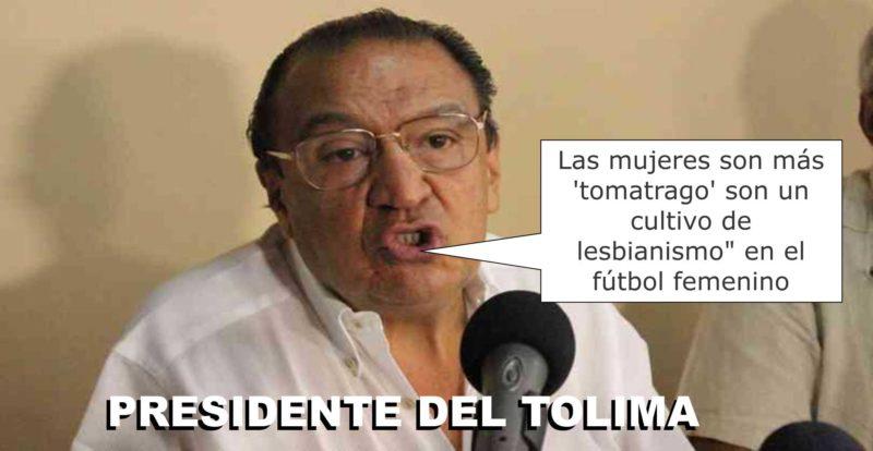 «Las mujeres son más 'tomatrago' que los hombres y es un cultivo de lesbianismo»: Presidente del Tolima sobre el fútbol femenino