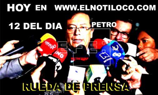 Escuche hoy aquí  en  www.elnotiloco.com  en directo a las 12 del dia la rueda de prensa  Gustavo Petro  los fajo billetes
