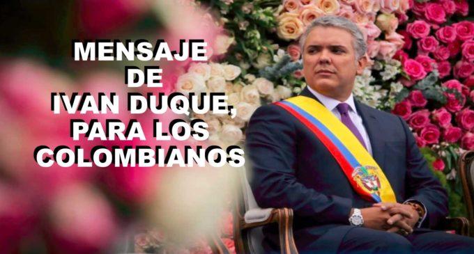 Llego mensaje del presidente de Colombia Ivan Duque, para los colombianos y no olvido  los venezolanos