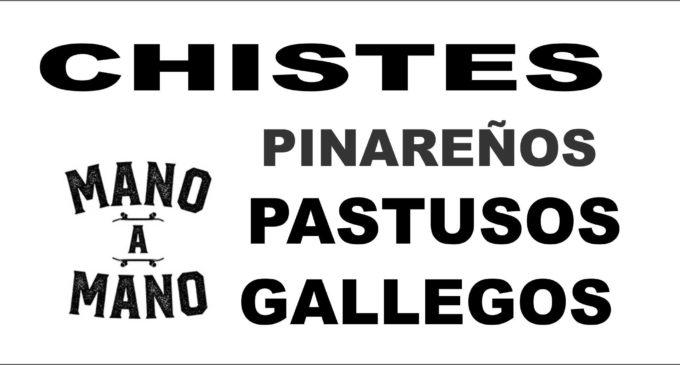 MANO A MANO: Chistes entre  Pastusos, Gallegos, Pinareños y mas.