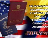 Hoy Independencia de EEUU celebramos, con respeto y agradecimiento,  colombianos y latinoamericanos en general, a este país que nos acogió