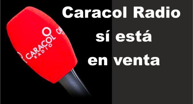 Caracol Radio sí está en venta
